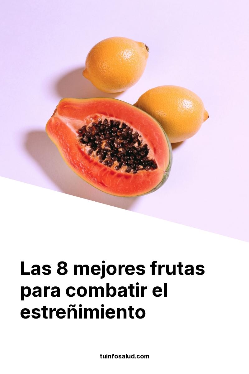 Las 8 mejores frutas para combatir el estreñimiento