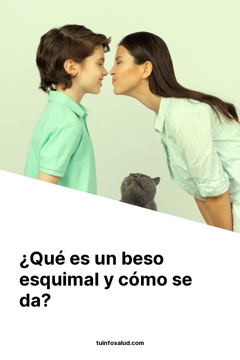 ¿Qué es un beso esquimal y cómo se da?