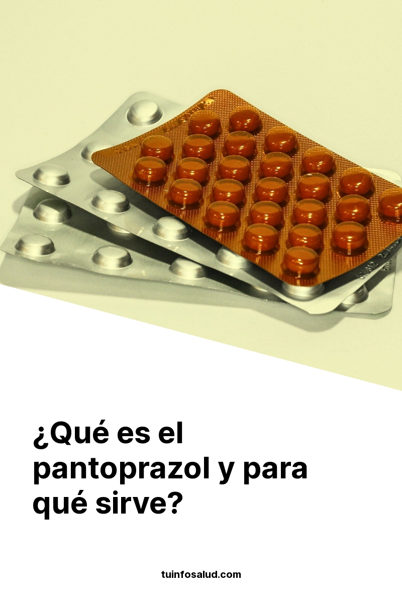 ¿Qué es el pantoprazol y para qué sirve?