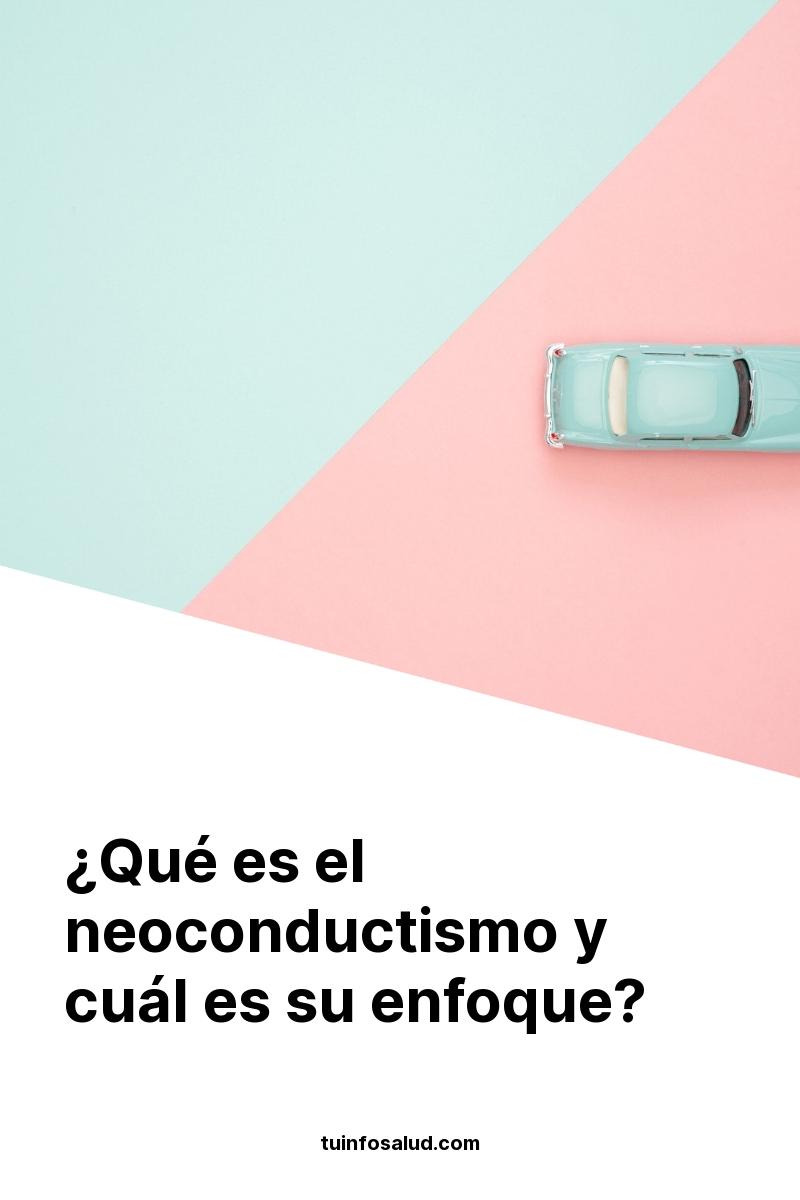 ¿Qué es el neoconductismo y cuál es su enfoque?