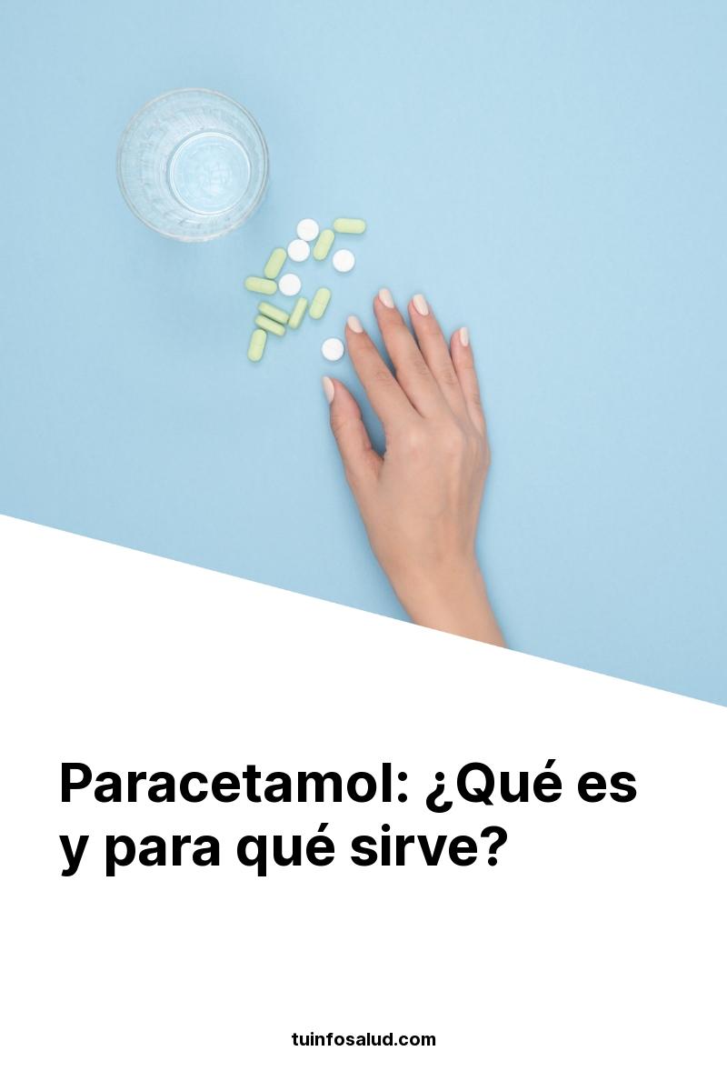 Paracetamol: ¿Qué es y para qué sirve?
