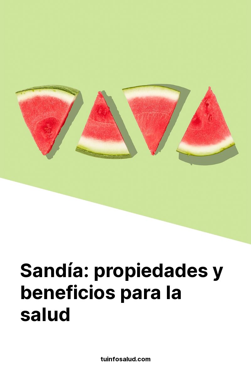 Sandía: propiedades y beneficios para la salud