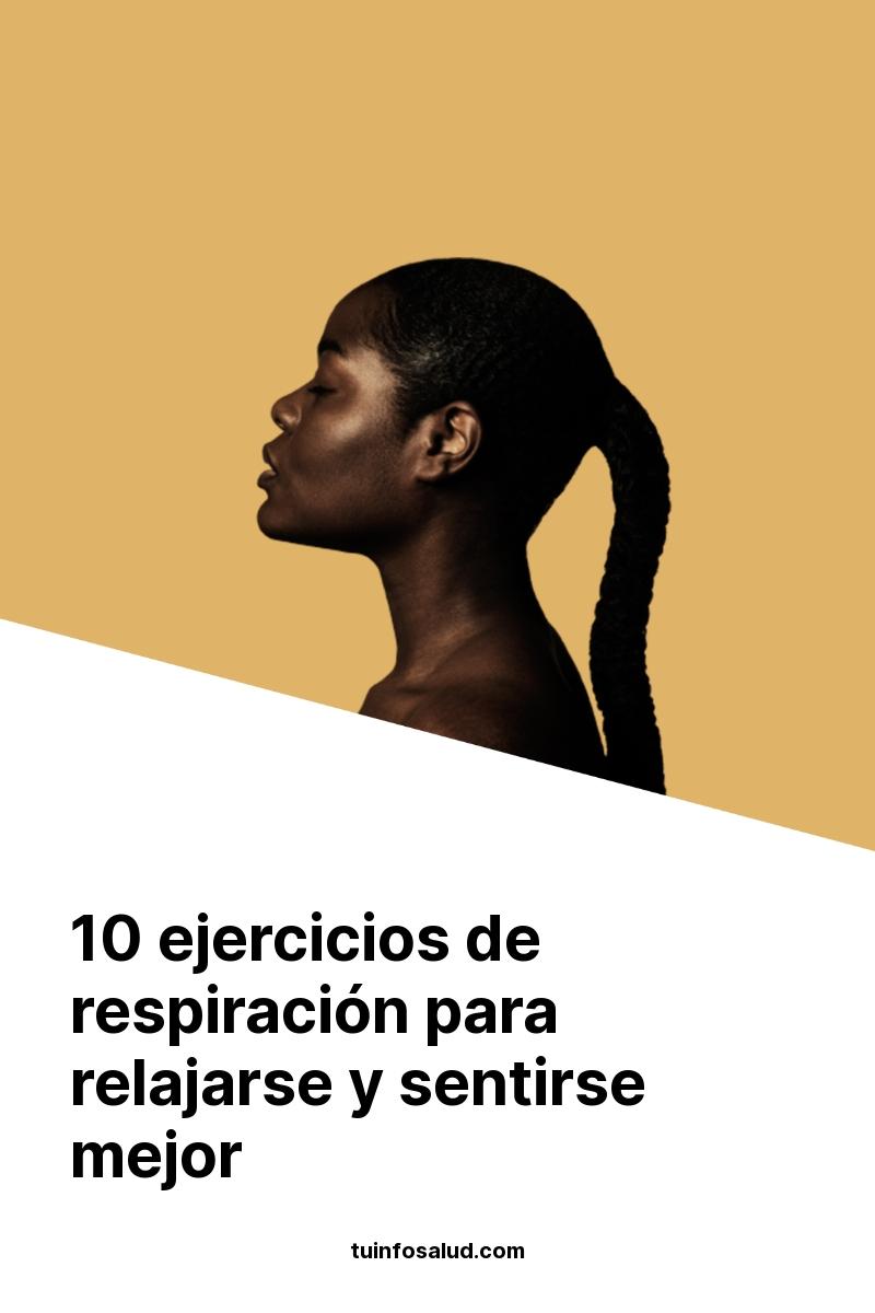10 ejercicios de respiración para relajarse y sentirse mejor