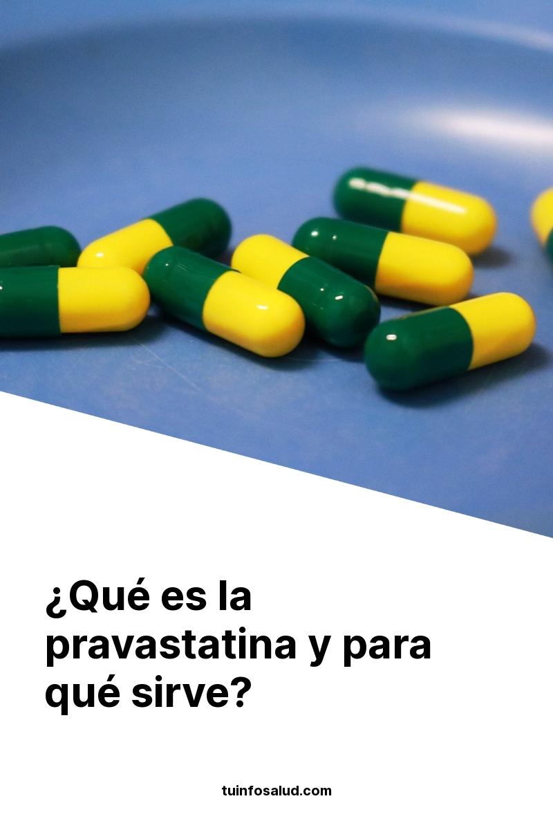 ¿Qué es la pravastatina y para qué sirve?