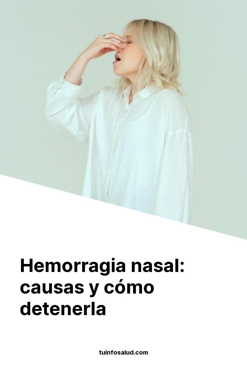 Hemorragia nasal: causas y cómo detenerla