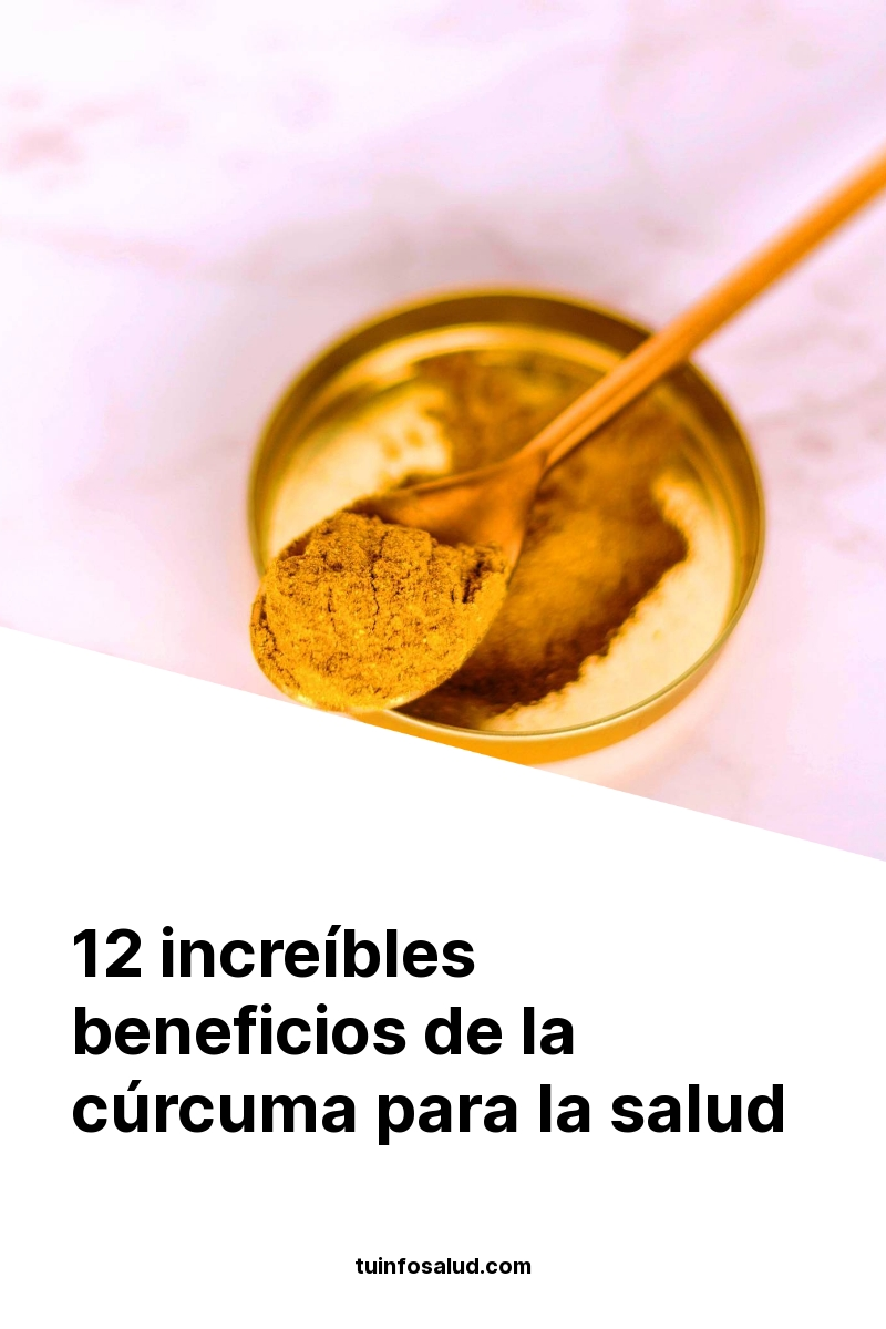 12 increíbles beneficios de la cúrcuma para la salud