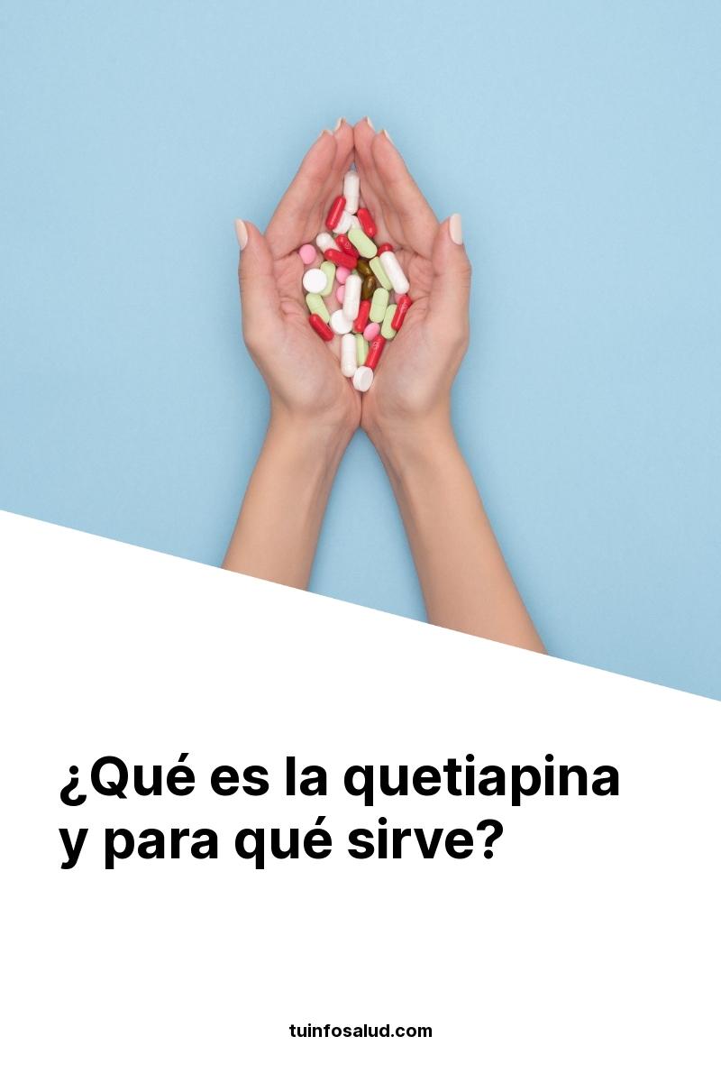¿Qué es la quetiapina y para qué sirve?