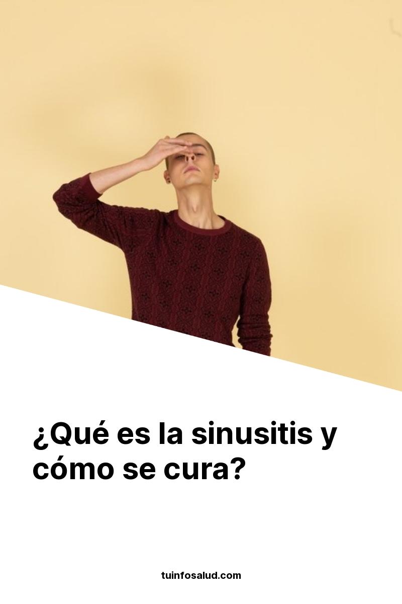 ¿Qué es la sinusitis y cómo se cura?