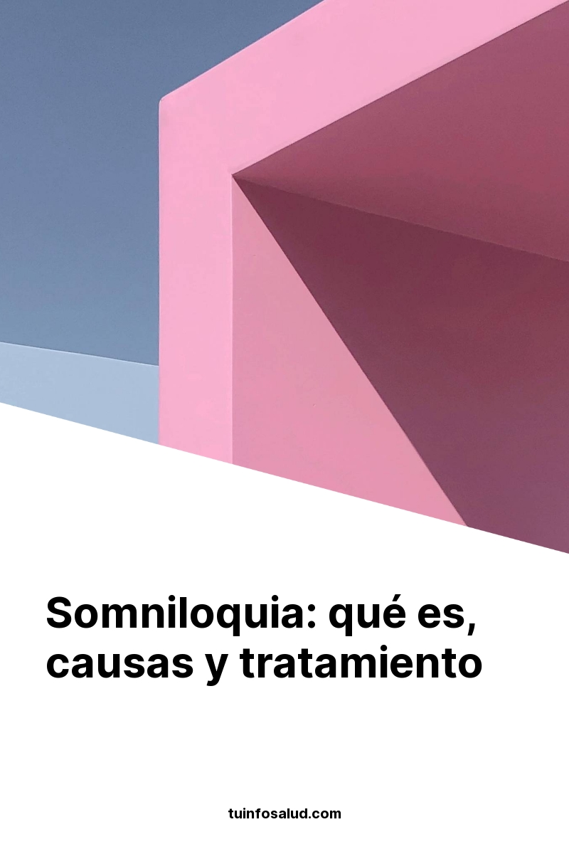Somniloquia: qué es, causas y tratamiento