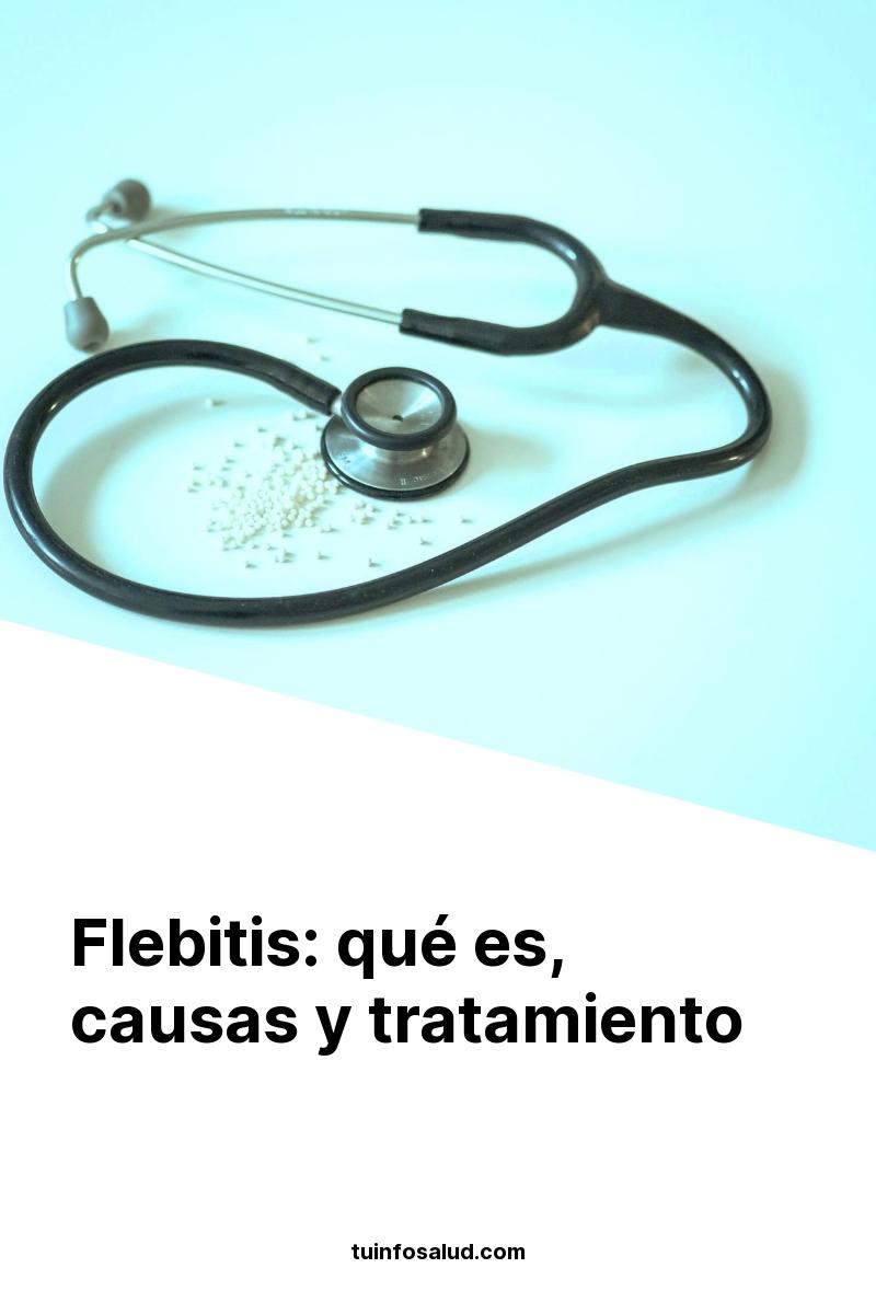 Flebitis: qué es, causas y tratamiento