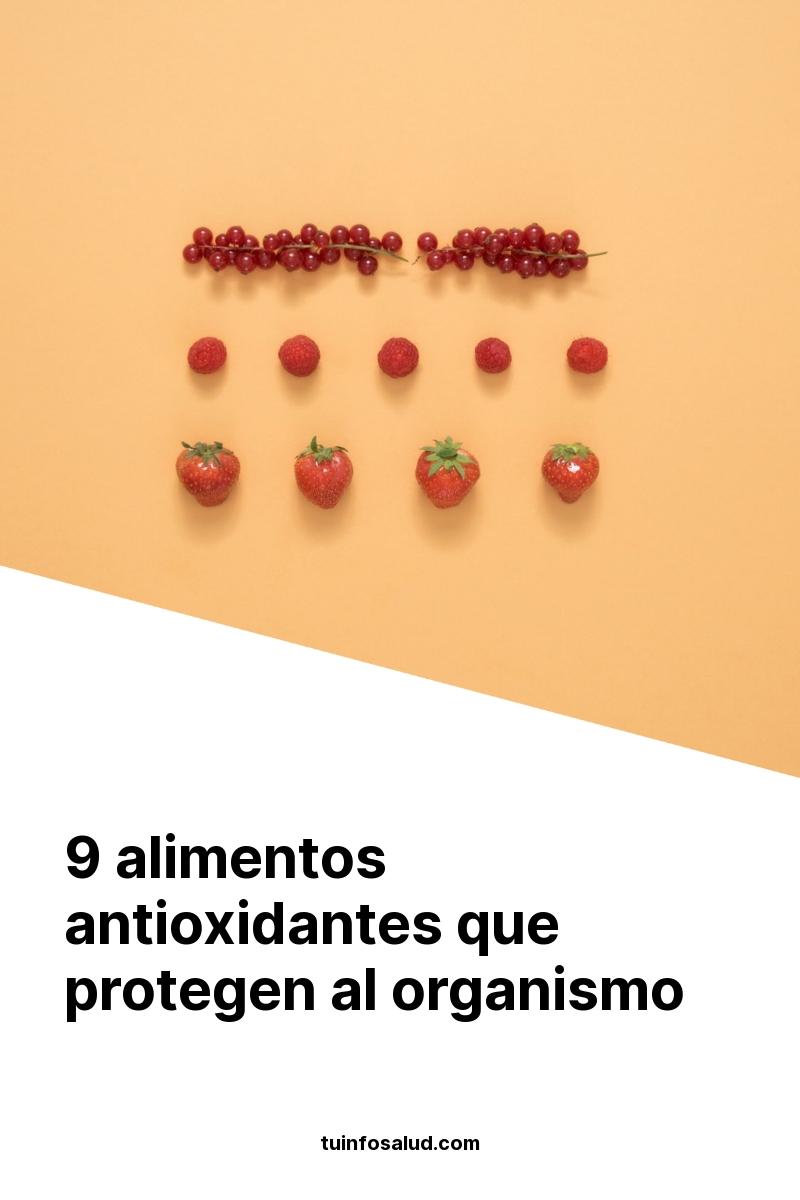 9 alimentos antioxidantes que protegen al organismo