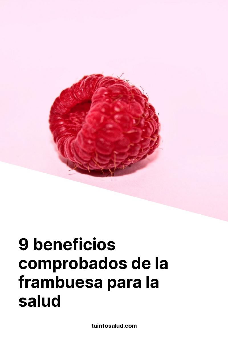 9 beneficios comprobados de la frambuesa para la salud