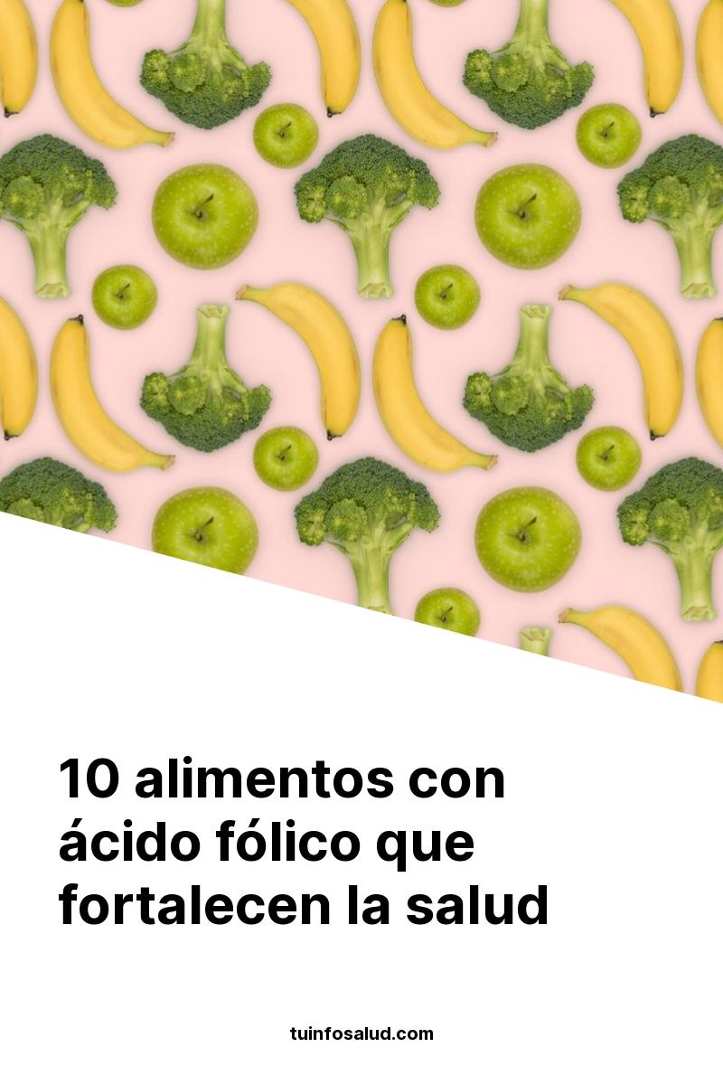 10 alimentos con ácido fólico que fortalecen la salud