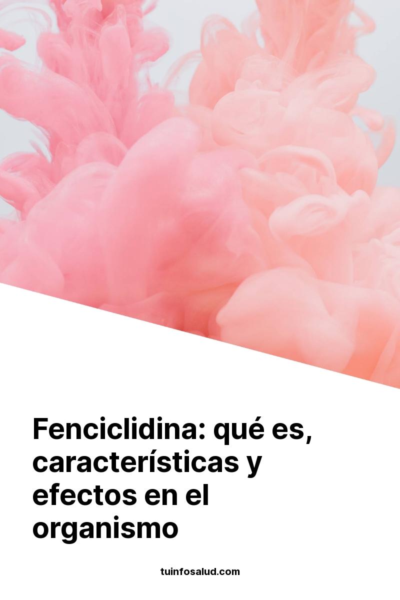 Fenciclidina: qué es, características y efectos en el organismo