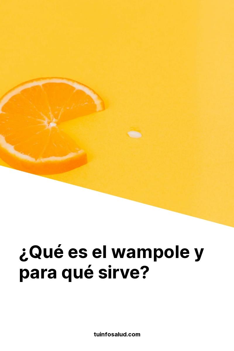 ¿Qué es el wampole y para qué sirve?