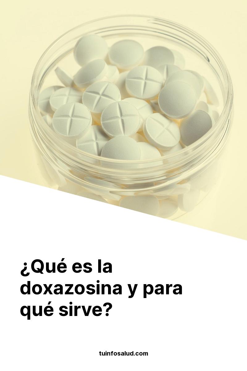 ¿Qué es la doxazosina y para qué sirve?