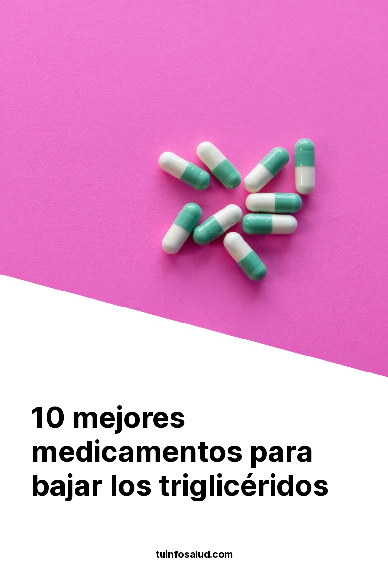 10 mejores medicamentos para bajar los triglicéridos