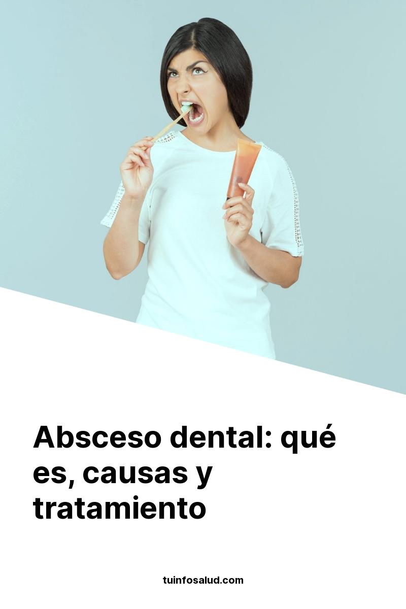 Absceso dental: qué es, causas y tratamiento