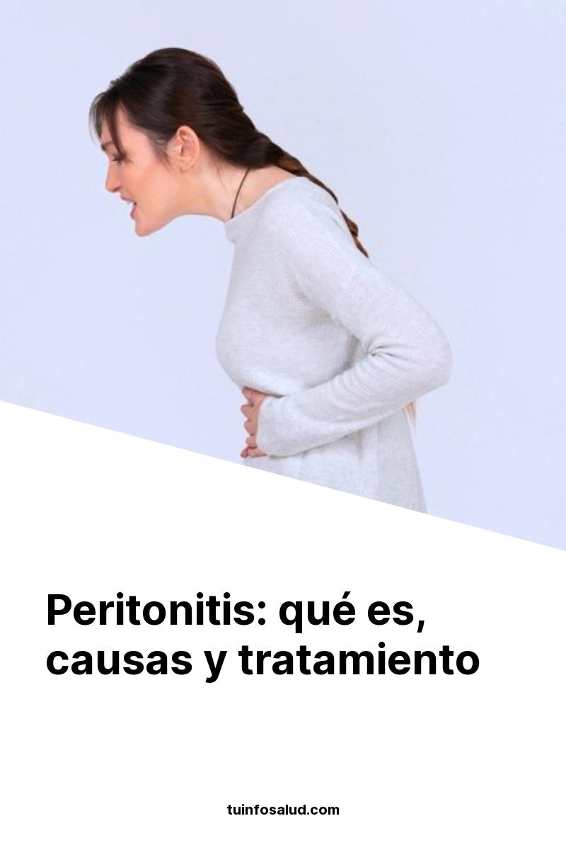 Peritonitis: qué es, causas y tratamiento