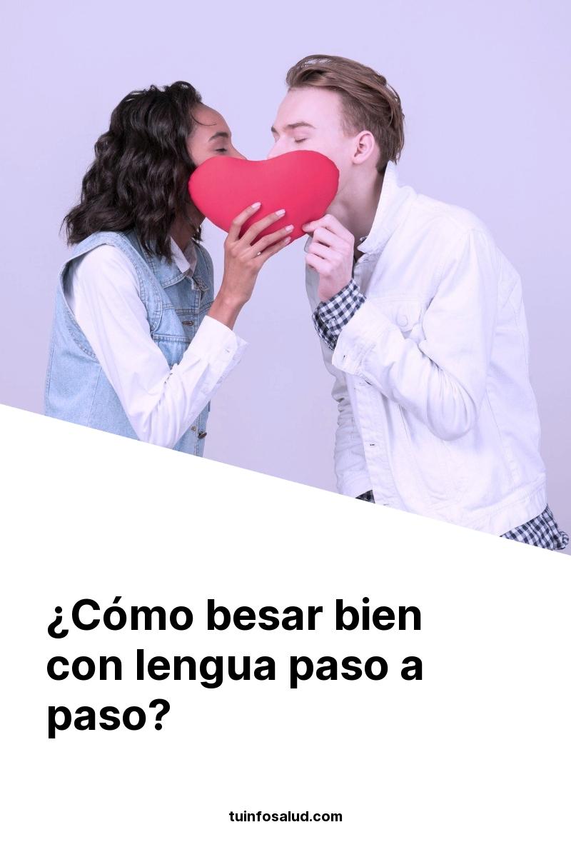 ¿Cómo besar bien con lengua paso a paso?