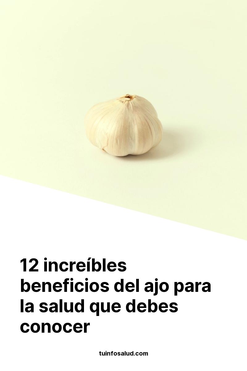 12 increíbles beneficios del ajo para la salud que debes conocer