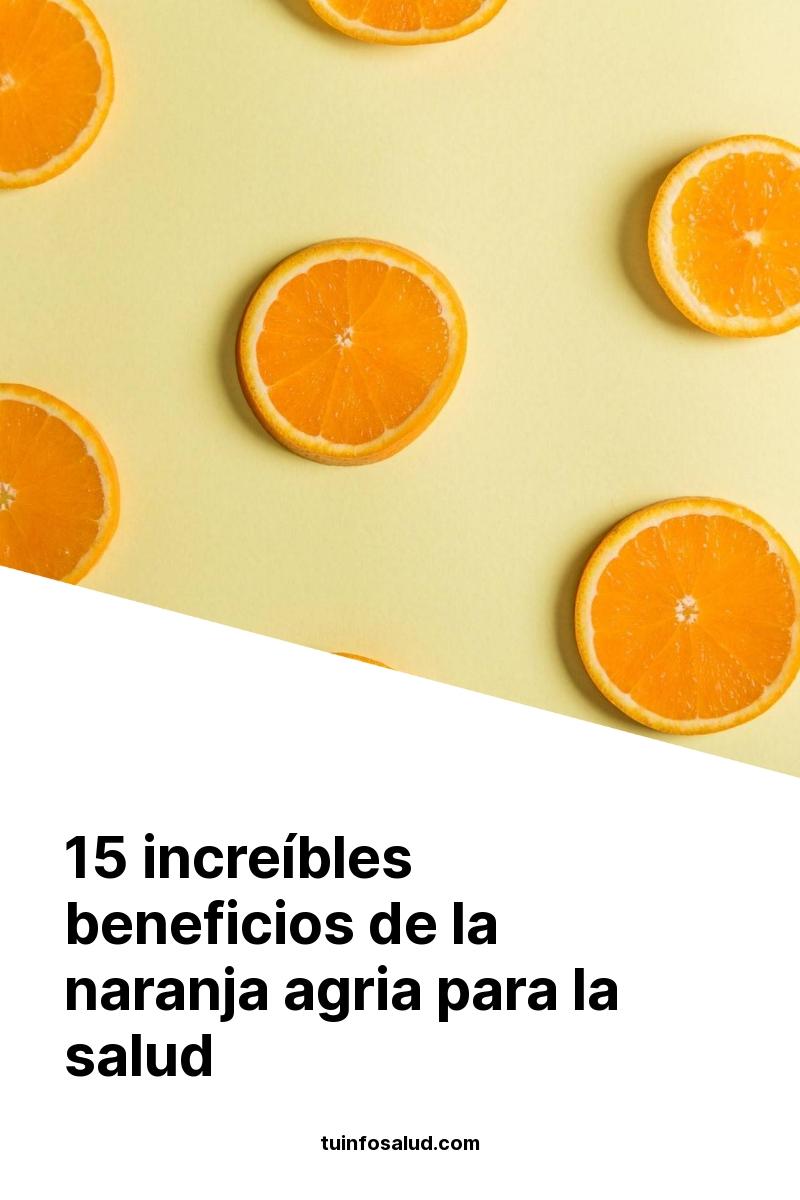 15 increíbles beneficios de la naranja agria para la salud