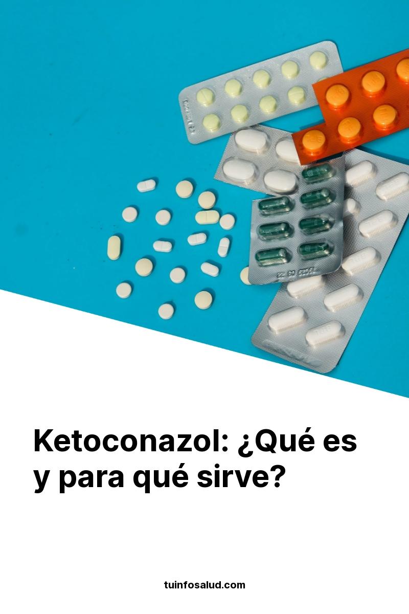 Ketoconazol: ¿Qué es y para qué sirve?