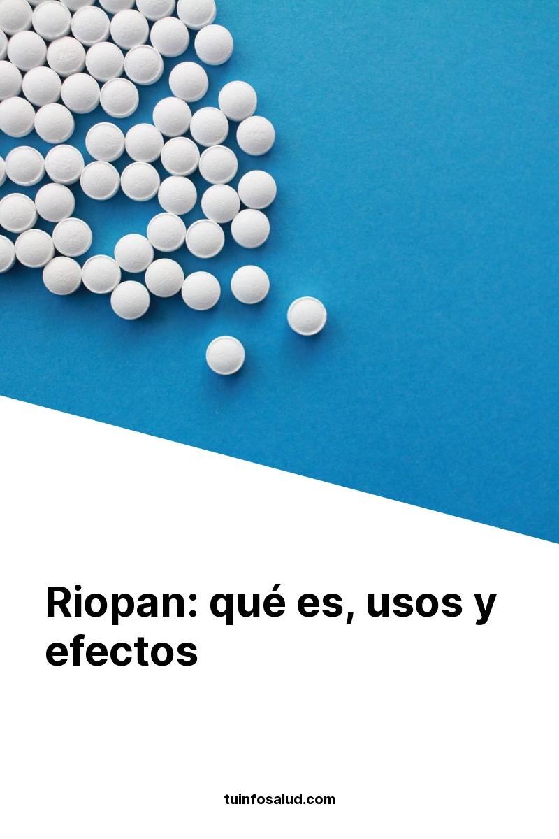 Riopan: qué es, usos y efectos